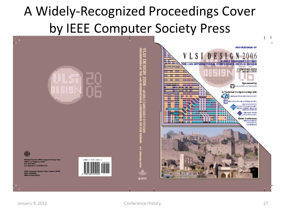 27January 9, 2012Conference History A Widely-Recognized Proceedings Cover by IEEE Computer Society Press