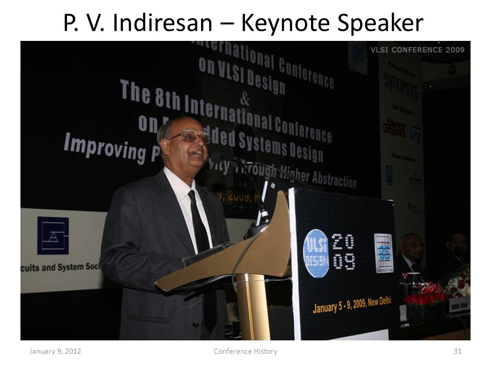 January 9, 2012Conference History31 P. V. Indiresan – Keynote Speaker