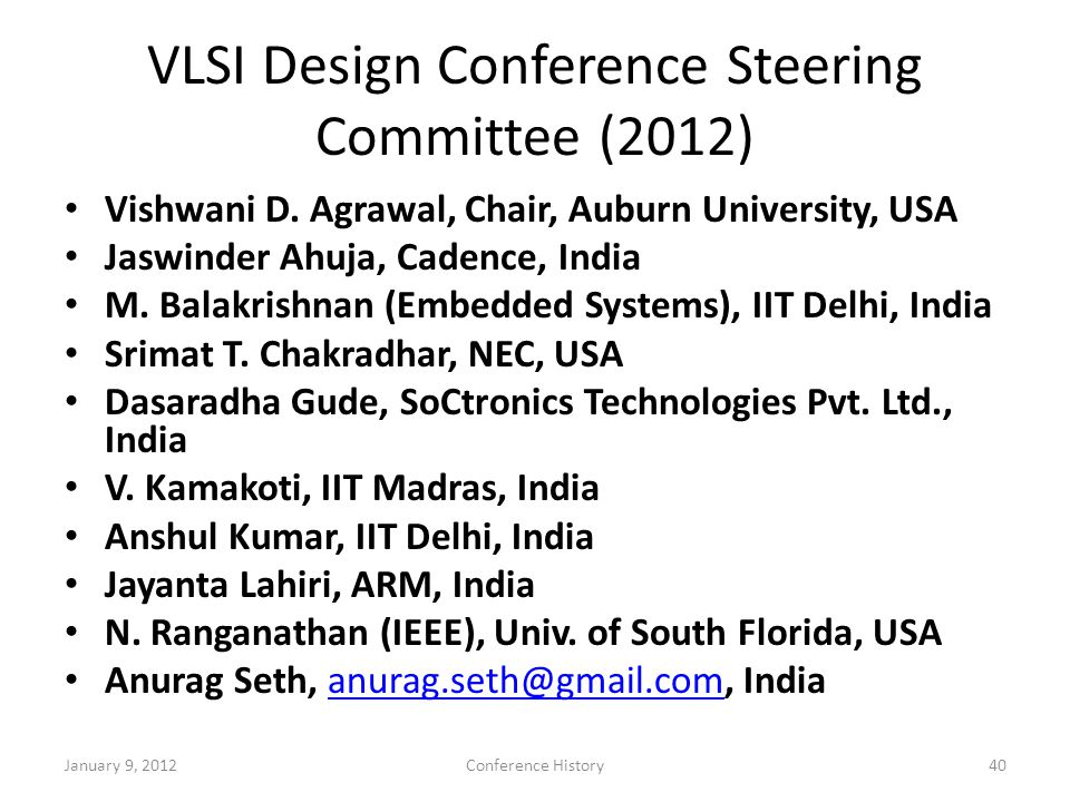 VLSI Design Conference Steering Committee (2012) Vishwani D.