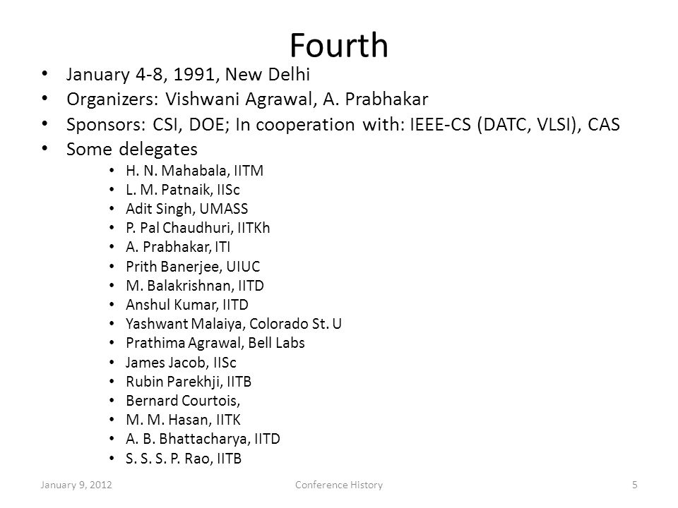 Fourth January 4-8, 1991, New Delhi Organizers: Vishwani Agrawal, A.