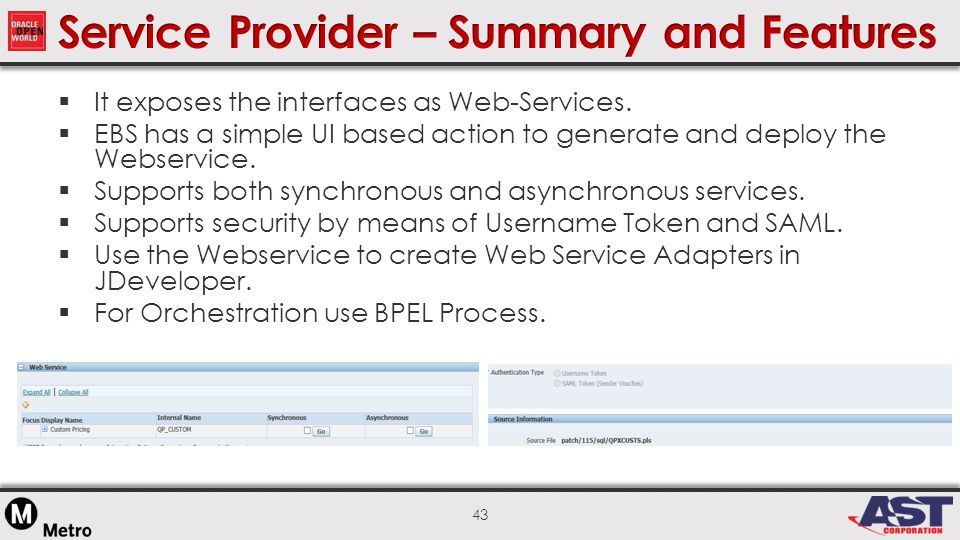 43  It exposes the interfaces as Web-Services.