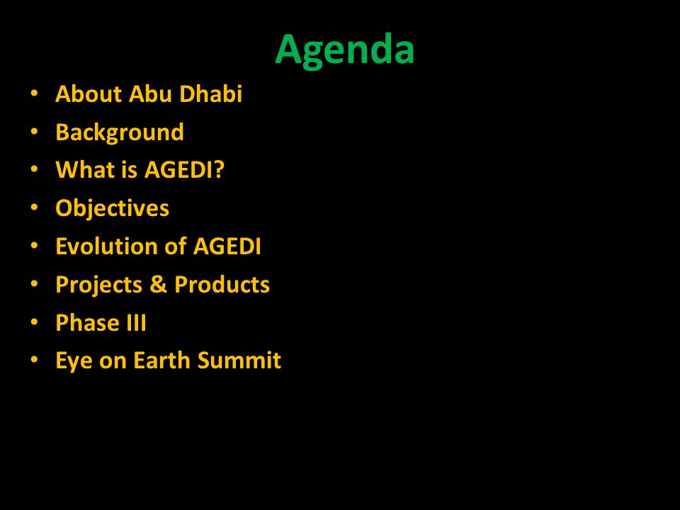 Agenda About Abu Dhabi Background What is AGEDI.