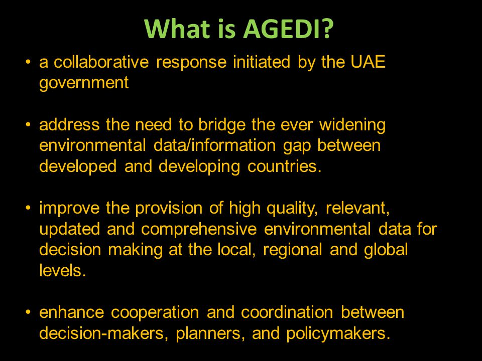 a collaborative response initiated by the UAE government address the need to bridge the ever widening environmental data/information gap between developed and developing countries.