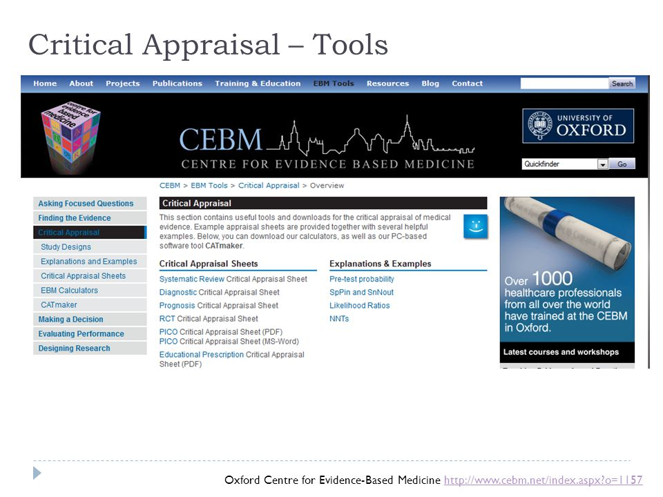 Oxford Centre for Evidence-Based Medicine http://www.cebm.net/index.aspx?o=1157http://www.cebm.net/index.aspx?o=1157 Critical Appraisal – Tools