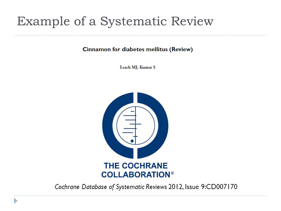 Example of a Systematic Review Cochrane Database of Systematic Reviews 2012, Issue 9:CD007170