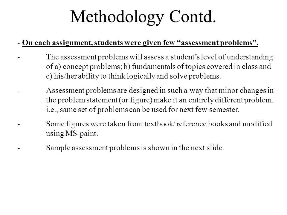 Methodology Contd. - On each assignment, students were given few assessment problems .