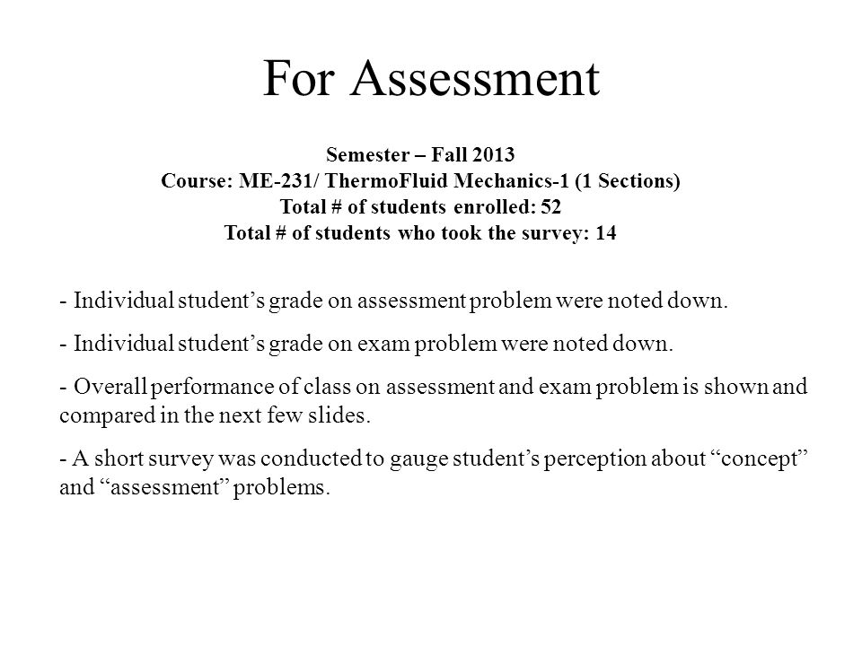 For Assessment - Individual student's grade on assessment problem were noted down.