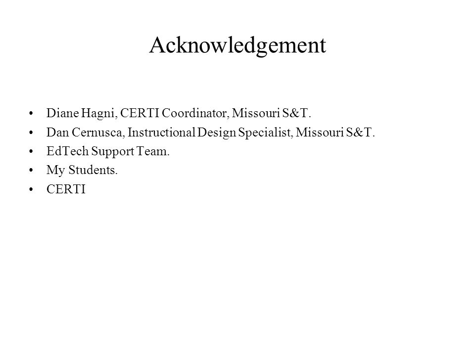Acknowledgement Diane Hagni, CERTI Coordinator, Missouri S&T.