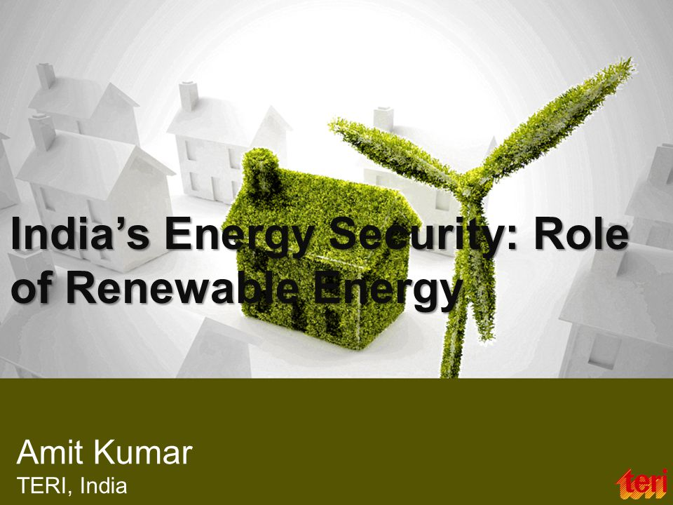 Outline  India s energy scenario  Challenges  Energy security  Rationale for renewable energy  Market segments  Conclusions