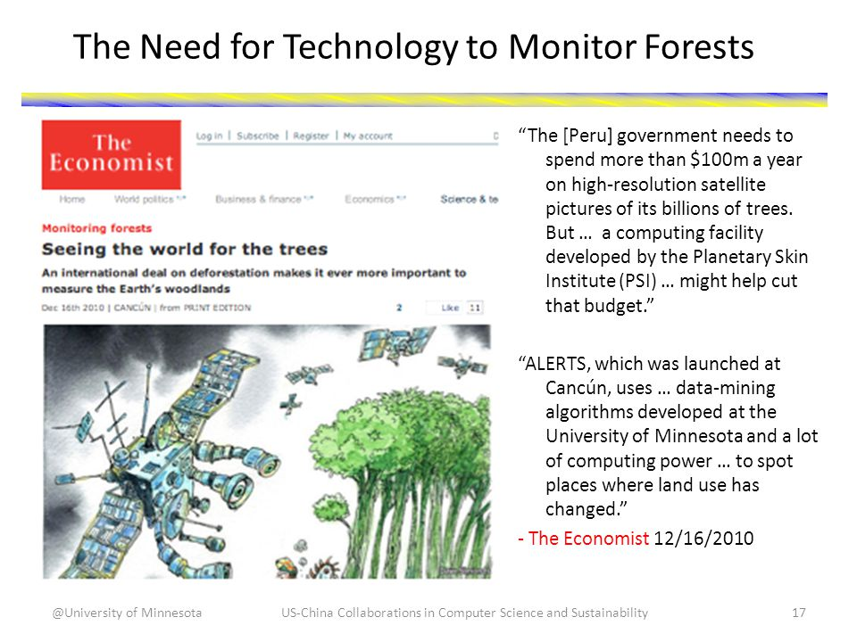 The Need for Technology to Monitor Forests The [Peru] government needs to spend more than $100m a year on high-resolution satellite pictures of its billions of trees.