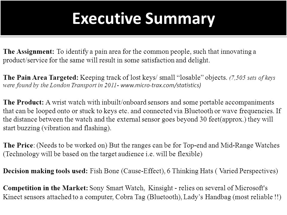 Executive Summary The Assignment: To identify a pain area for the common people, such that innovating a product/service for the same will result in some satisfaction and delight.