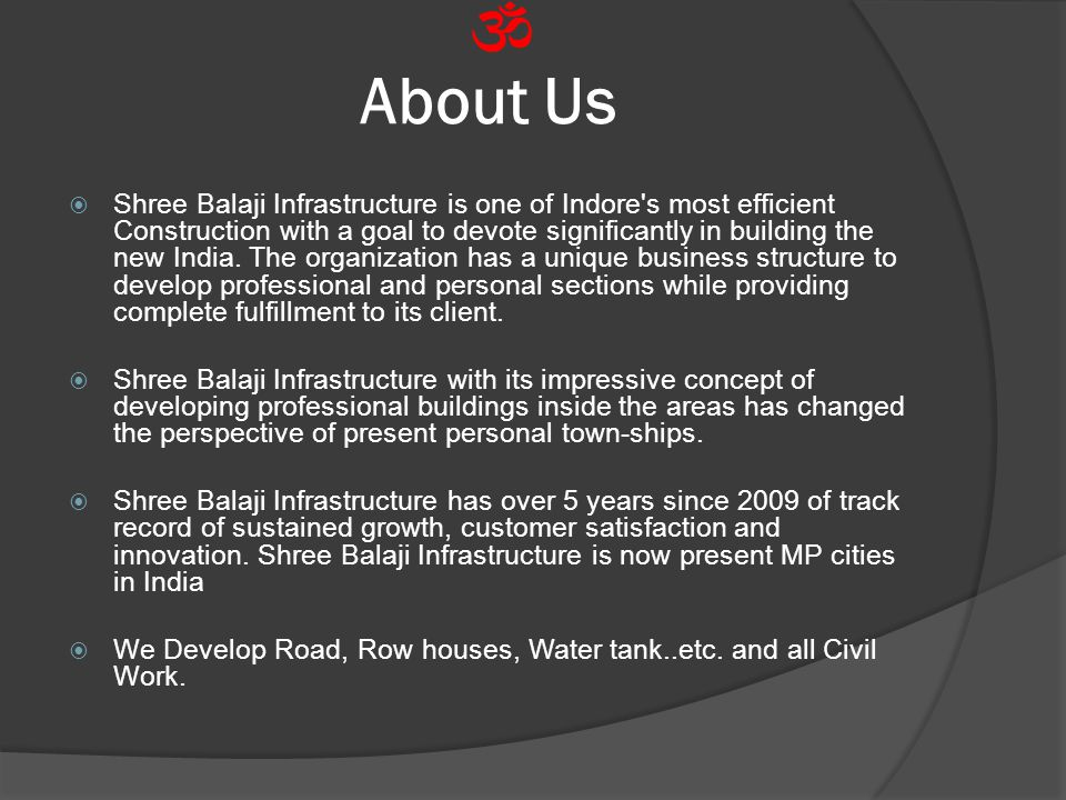 About Us  Shree Balaji Infrastructure is one of Indore's most efficient Construction with a goal to devote significantly in building the new India. T