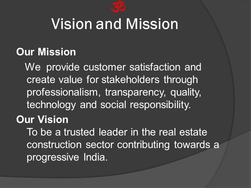 Vision and Mission Our Mission We provide customer satisfaction and create value for stakeholders through professionalism, transparency, quality, tech
