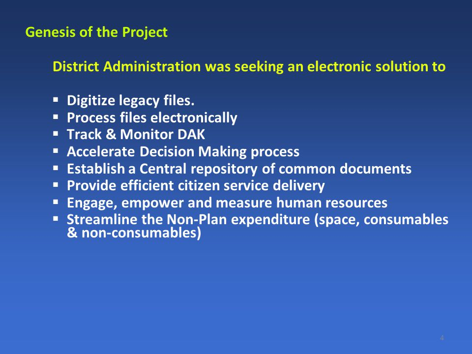 District Administration was seeking an electronic solution to  Digitize legacy files.  Process files electronically  Track & Monitor DAK  Accelera