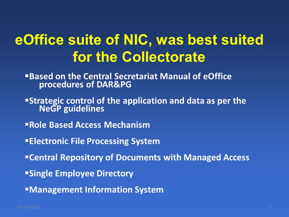 02-04-20125  Based on the Central Secretariat Manual of eOffice procedures of DAR&PG  Strategic control of the application and data as per the NeGP