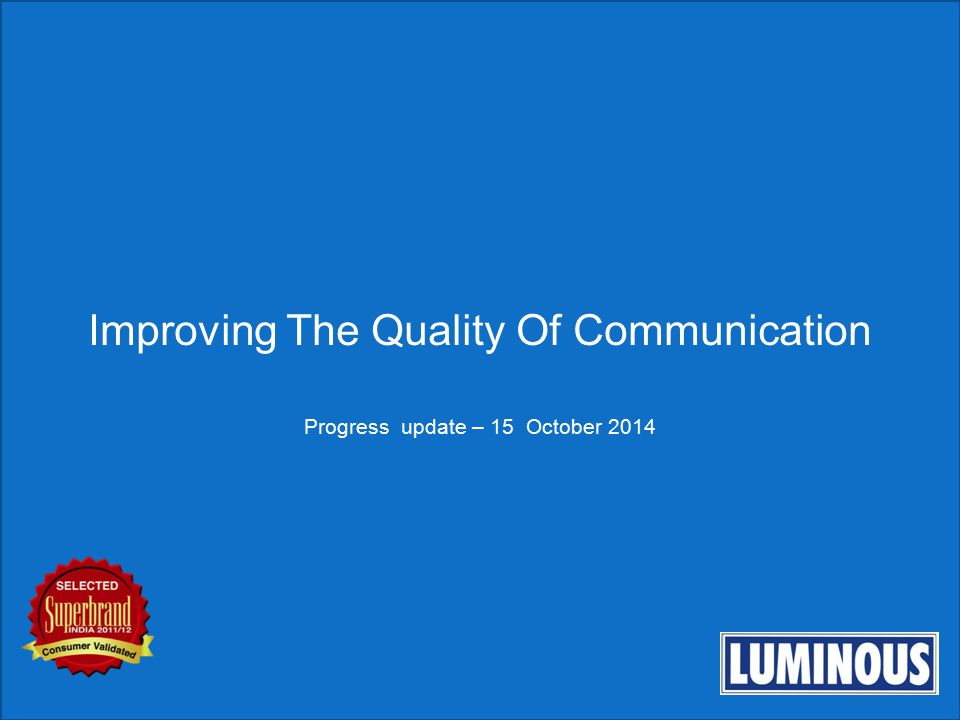 Improving The Quality Of Communication Progress update – 15 October 2014