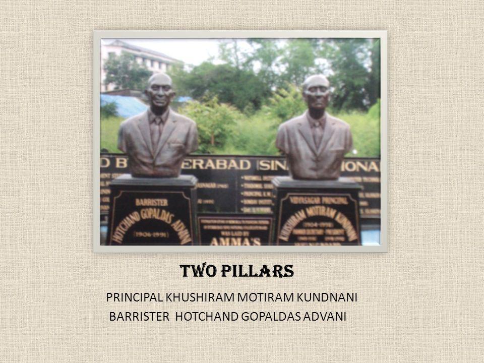 TWO PILLARS PRINCIPAL KHUSHIRAM MOTIRAM KUNDNANI BARRISTER HOTCHAND GOPALDAS ADVANI