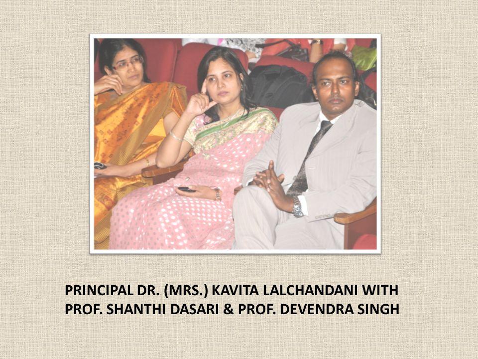 PRINCIPAL DR. (MRS.) KAVITA LALCHANDANI WITH PROF. SHANTHI DASARI & PROF. DEVENDRA SINGH