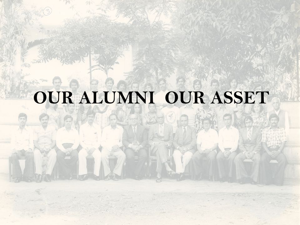 OUR ALUMNI OUR ASSET