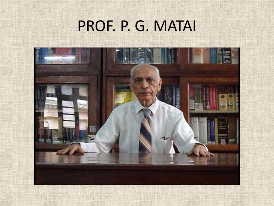 PROF. P. G. MATAI
