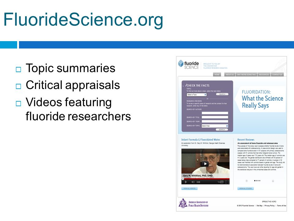 FluorideScience.org  Topic summaries  Critical appraisals  Videos featuring fluoride researchers