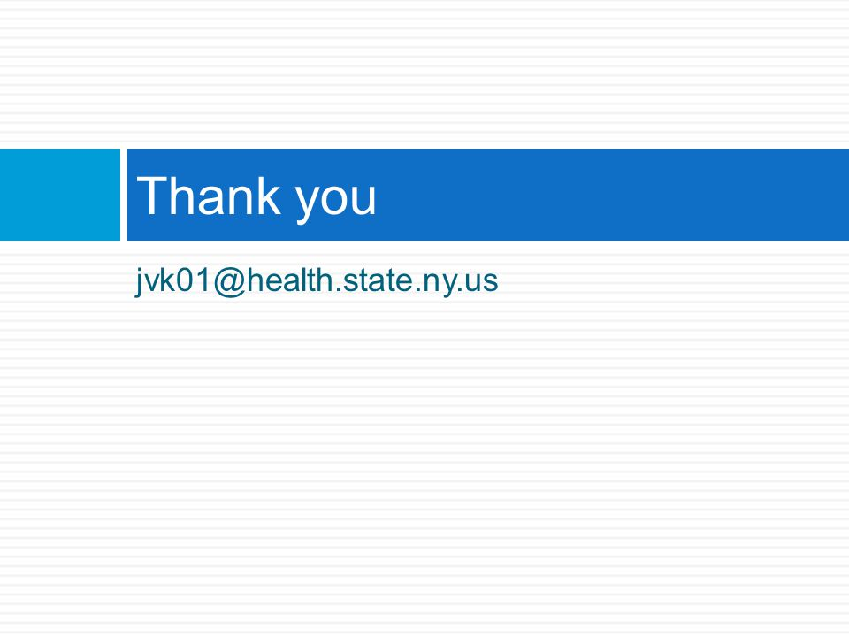 jvk01@health.state.ny.us Thank you