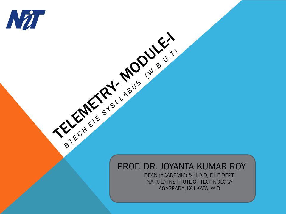TELEMETRY- MODULE-I BTECH EIE SYSLLABUS (W.B.U.T) PROF.