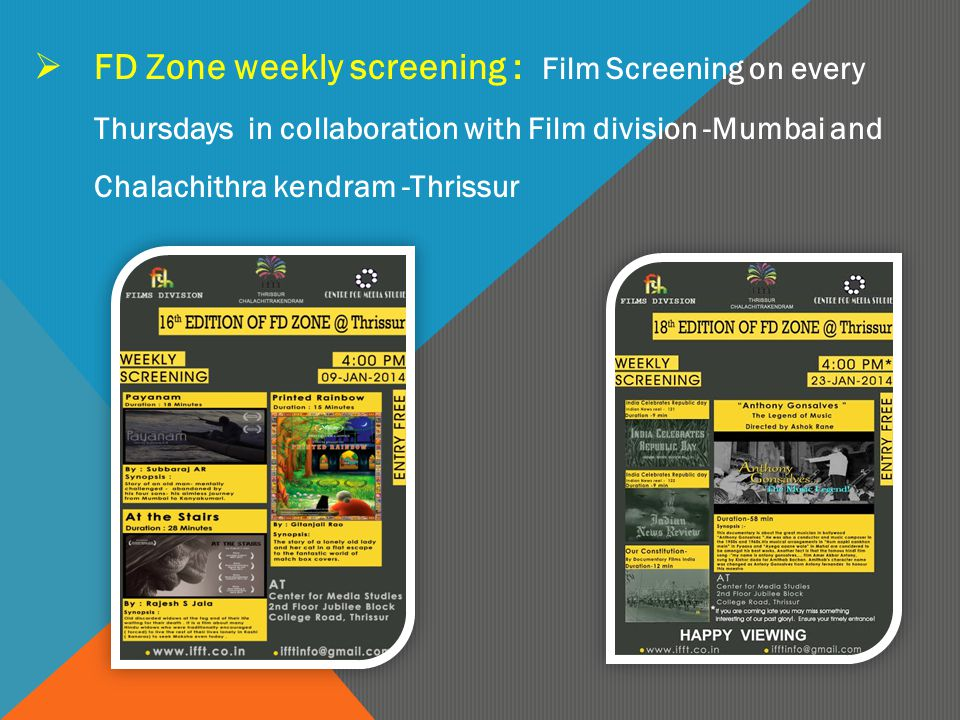  FD Zone weekly screening : Film Screening on every Thursdays in collaboration with Film division -Mumbai and Chalachithra kendram -Thrissur