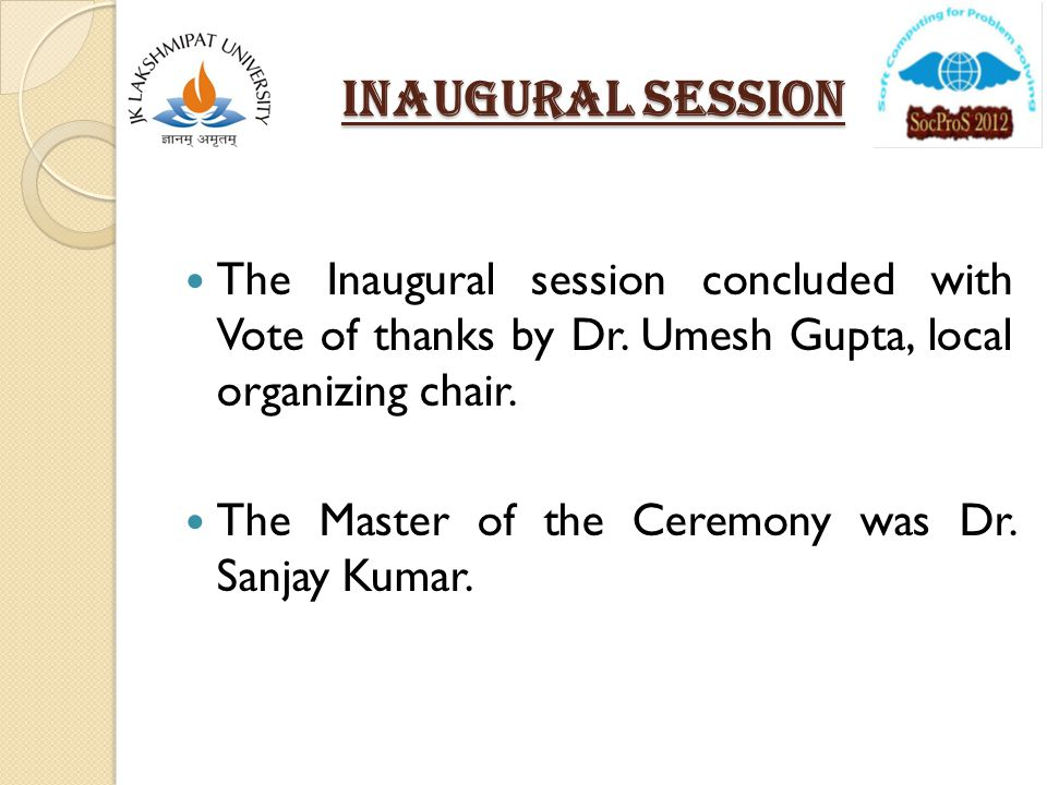 Inaugural SESSION The Inaugural session concluded with Vote of thanks by Dr.