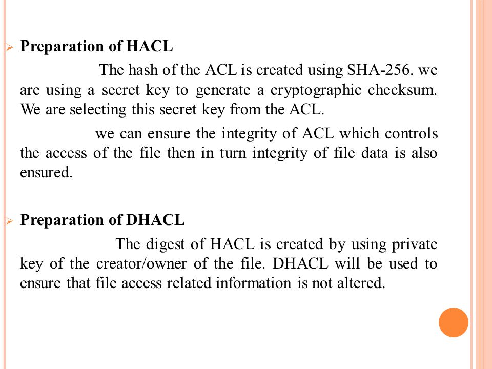  Preparation of HACL The hash of the ACL is created using SHA-256. we are using a secret key to generate a cryptographic checksum. We are selecting t