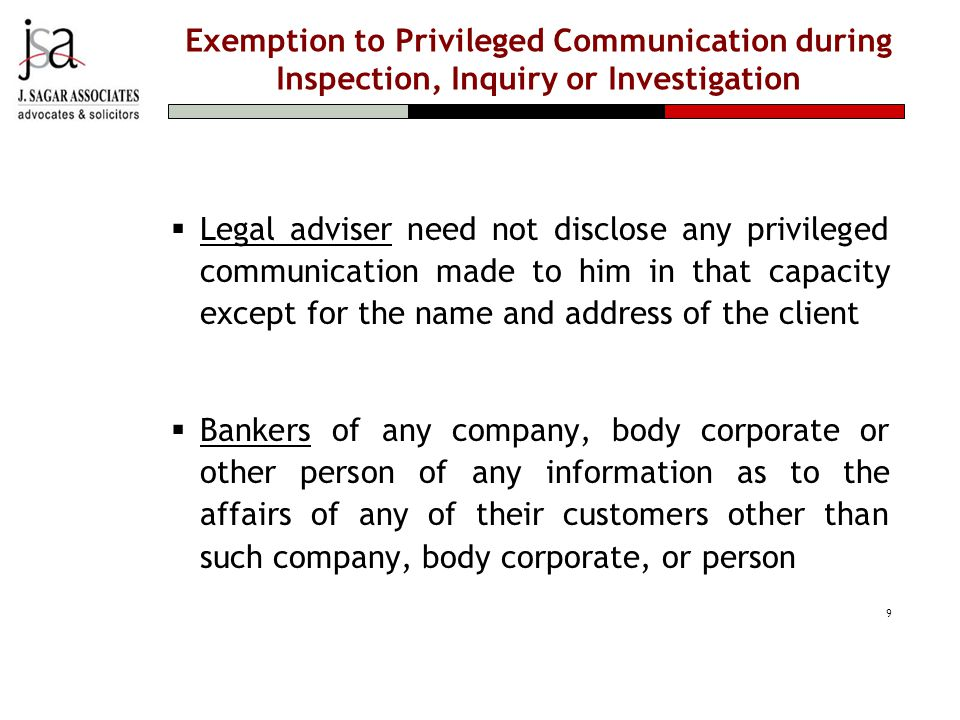Exemption to Privileged Communication during Inspection, Inquiry or Investigation  Legal adviser need not disclose any privileged communication made