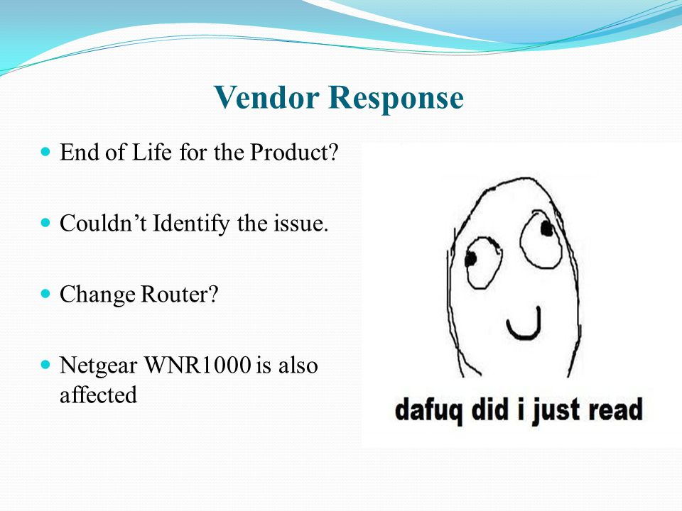 Vendor Response End of Life for the Product. Couldn't Identify the issue.