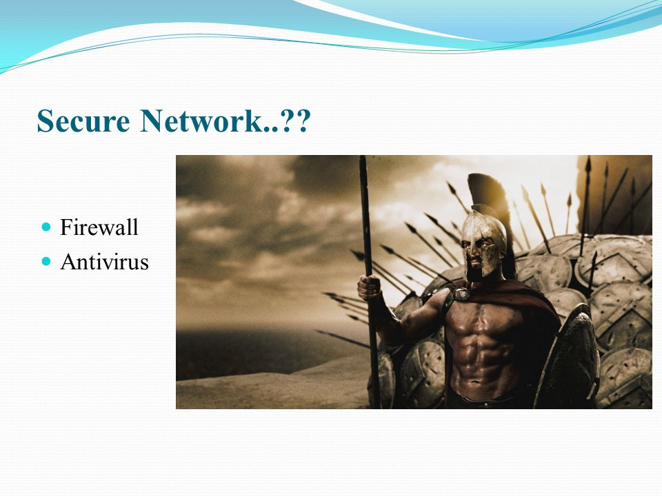 Secure Network.. Firewall Antivirus