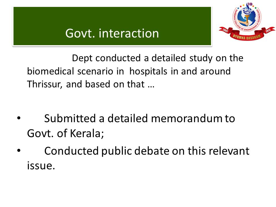 Dept conducted a detailed study on the biomedical scenario in hospitals in and around Thrissur, and based on that … Submitted a detailed memorandum to