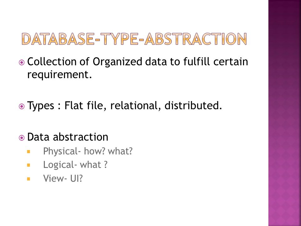  The manner in which data is stored, organized and manipulated.