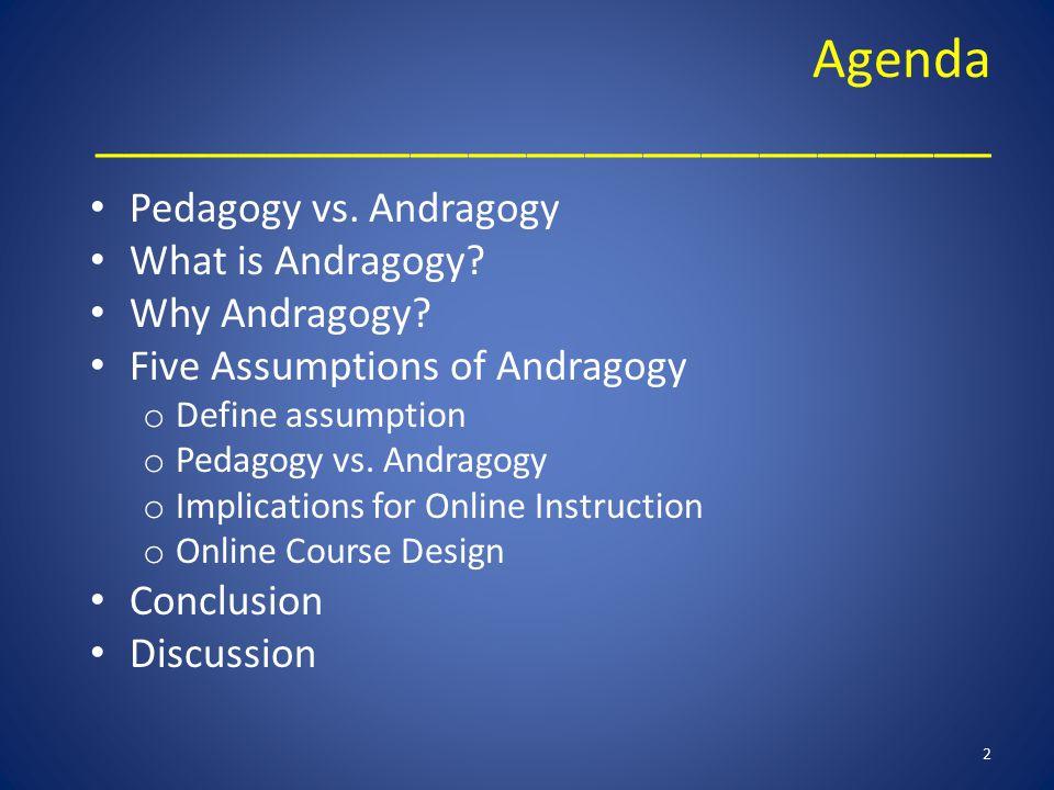 Agenda _______________________________ Pedagogy vs.