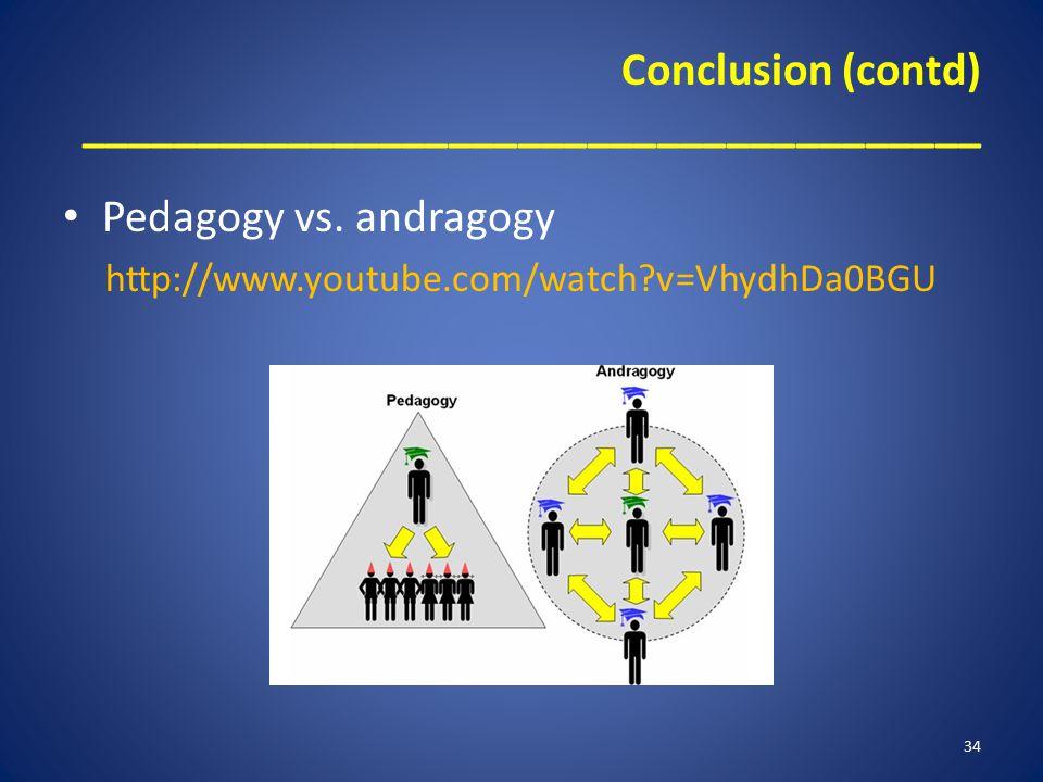 Conclusion (contd) _______________________________________ Pedagogy vs.