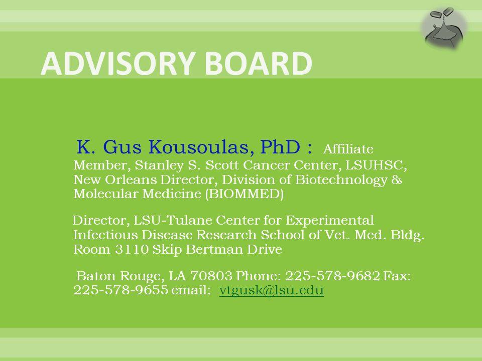 K.Gus Kousoulas, PhD : Affiliate Member, Stanley S.