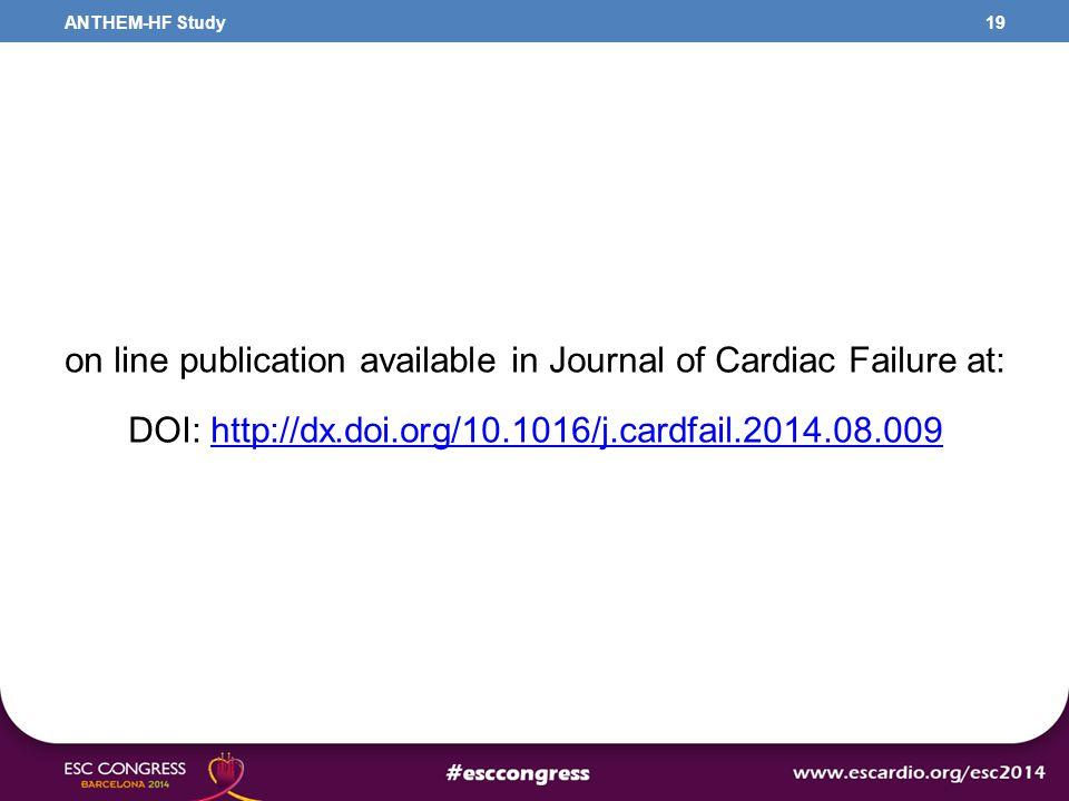 on line publication available in Journal of Cardiac Failure at: DOI: http://dx.doi.org/10.1016/j.cardfail.2014.08.009http://dx.doi.org/10.1016/j.cardfail.2014.08.009 19ANTHEM-HF Study