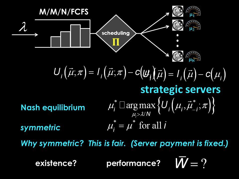 M/M/N/FCFS  strategic servers scheduling   symmetric Nash equilibrium existence performance.