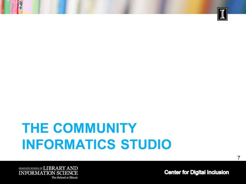 7 THE COMMUNITY INFORMATICS STUDIO