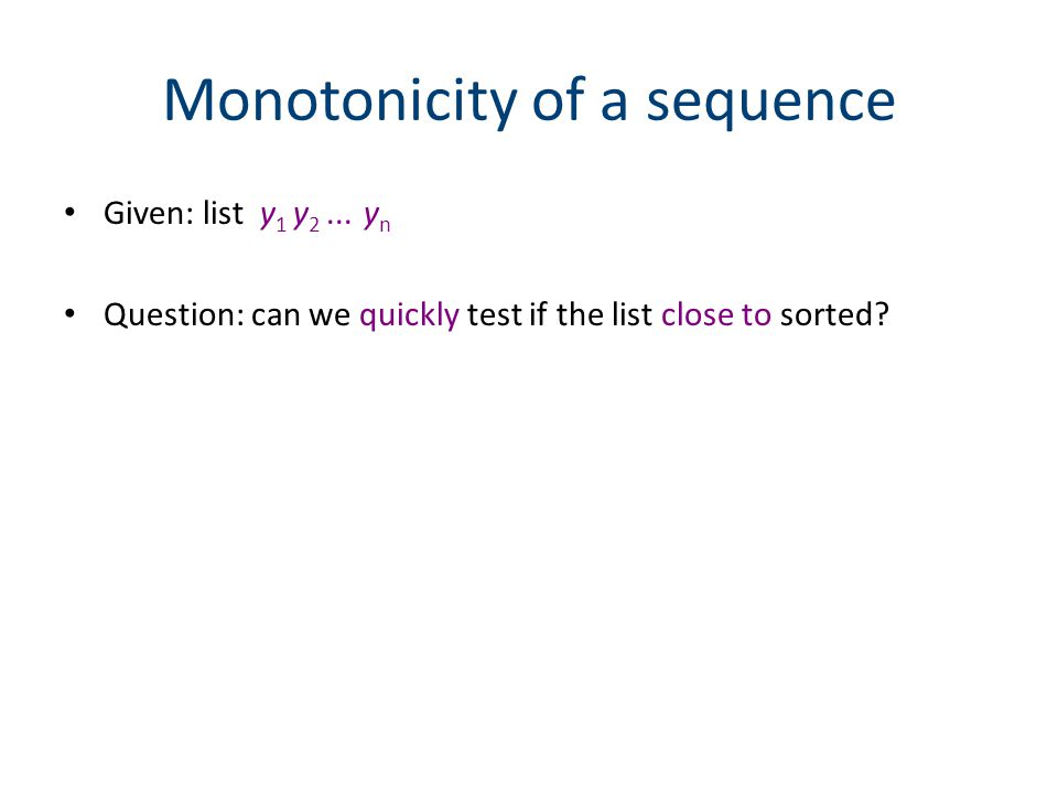 Monotonicity of a sequence Given: list y 1 y 2...