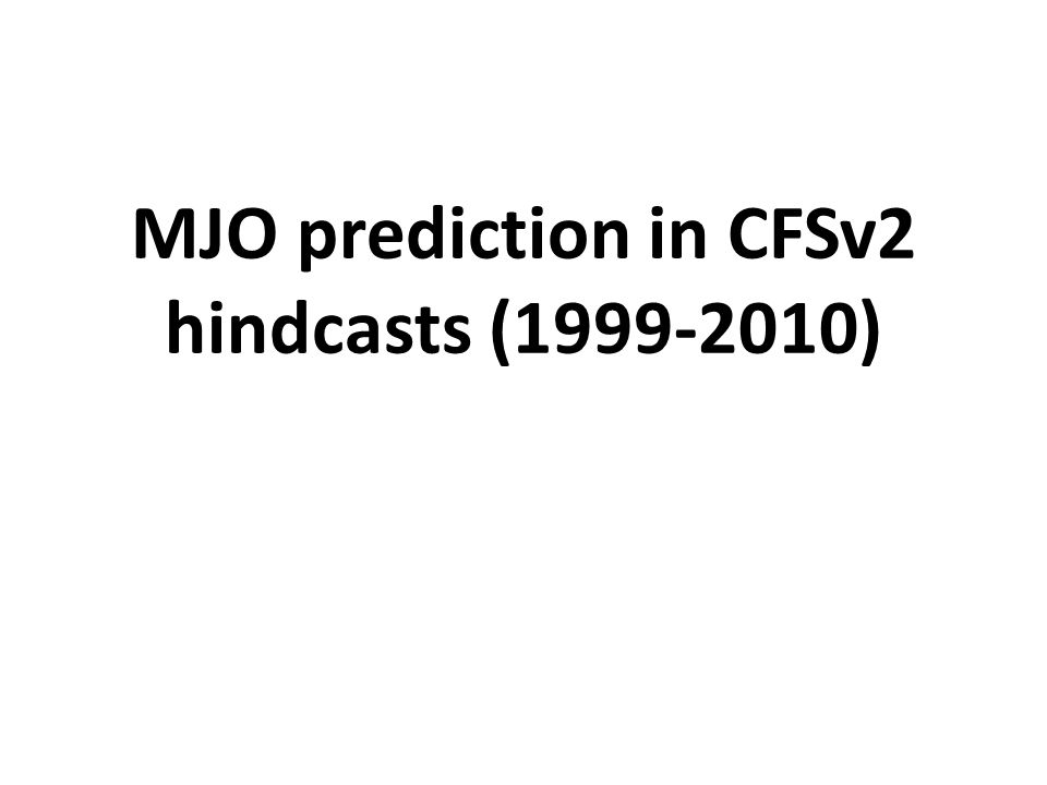 MJO prediction in CFSv2 hindcasts (1999-2010)