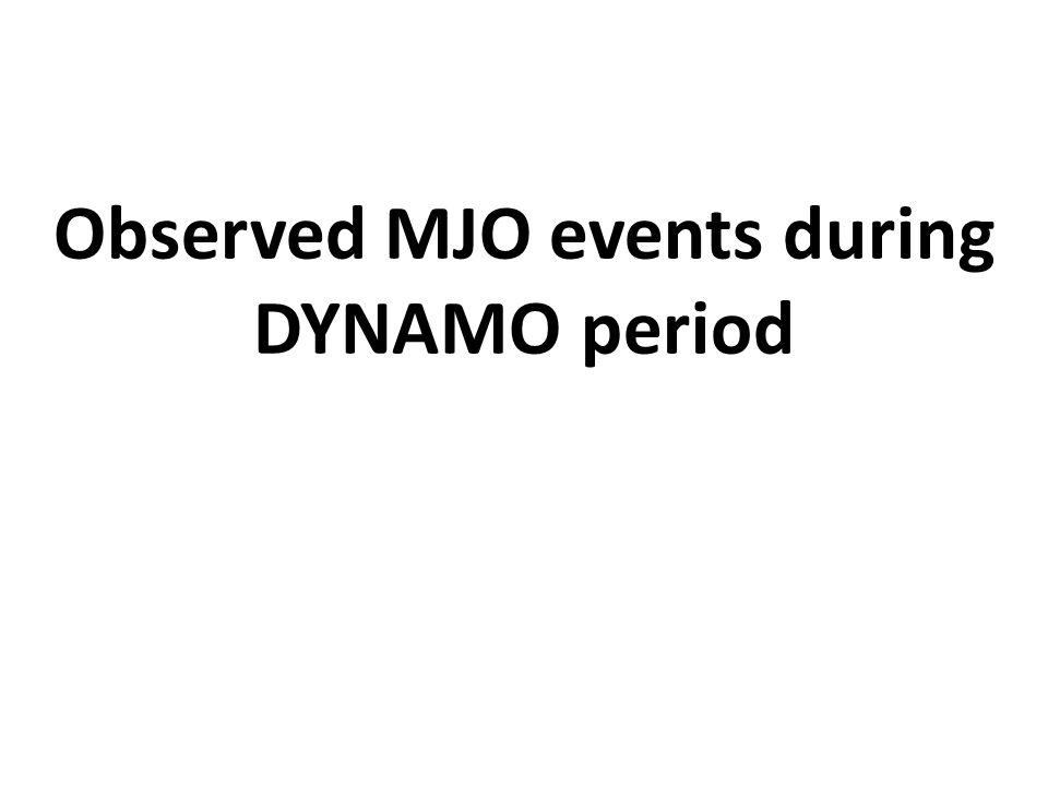 Observed MJO events during DYNAMO period
