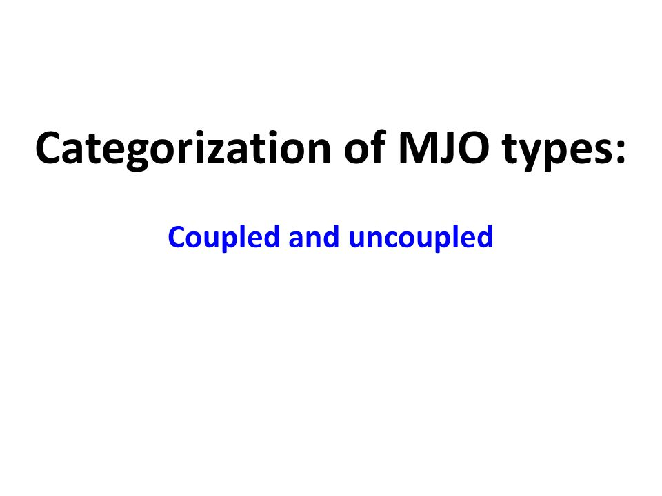 Categorization of MJO types: Coupled and uncoupled