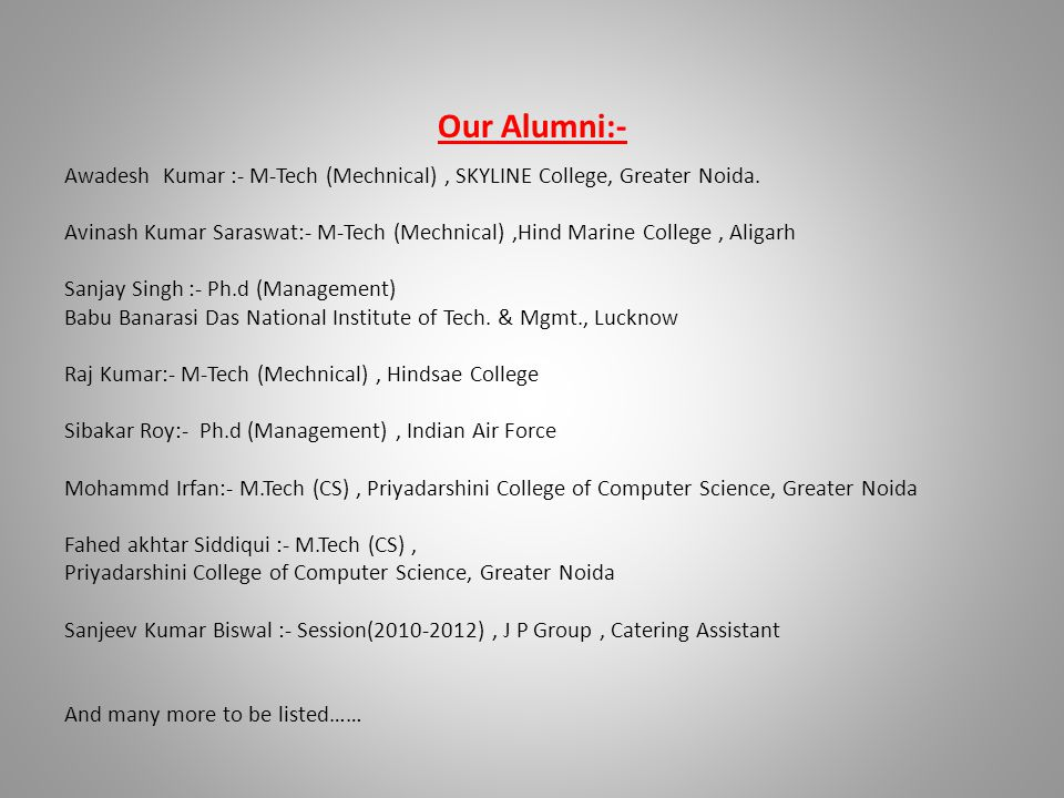 Our Alumni:- Awadesh Kumar :- M-Tech (Mechnical), SKYLINE College, Greater Noida.