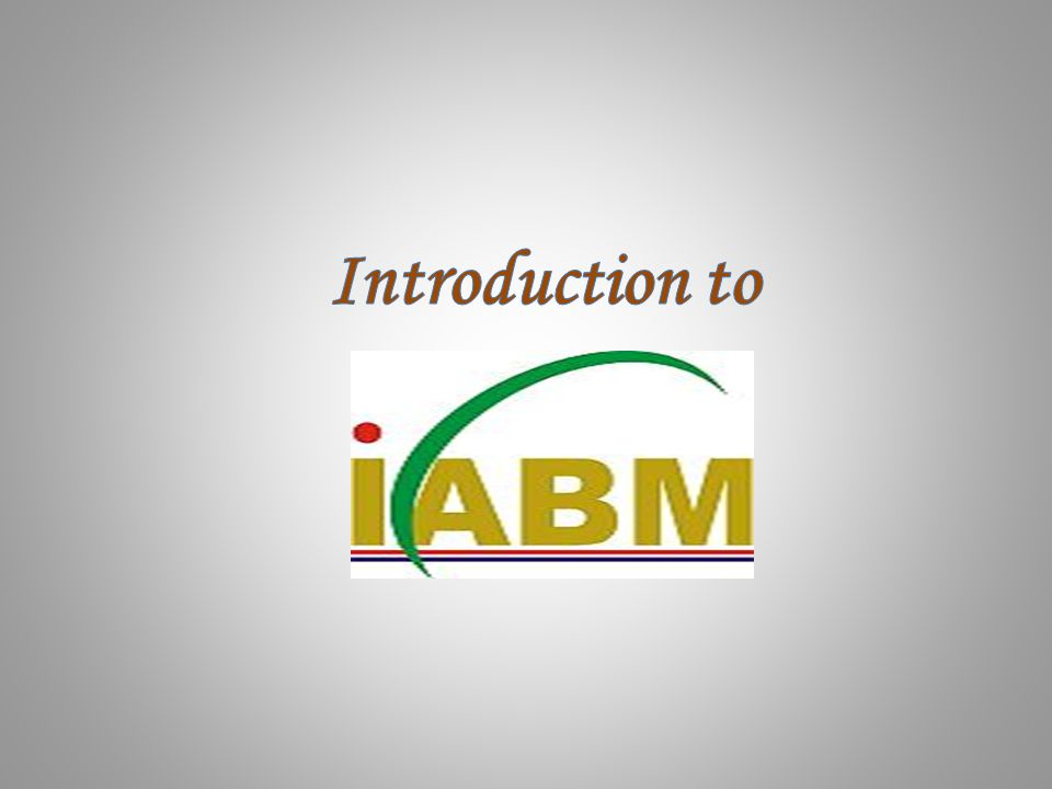 International Academy for Business Management (IABM) IABM is a new era school which focuses on imparting superior management & technical education for achieving professional excellence in organization development.