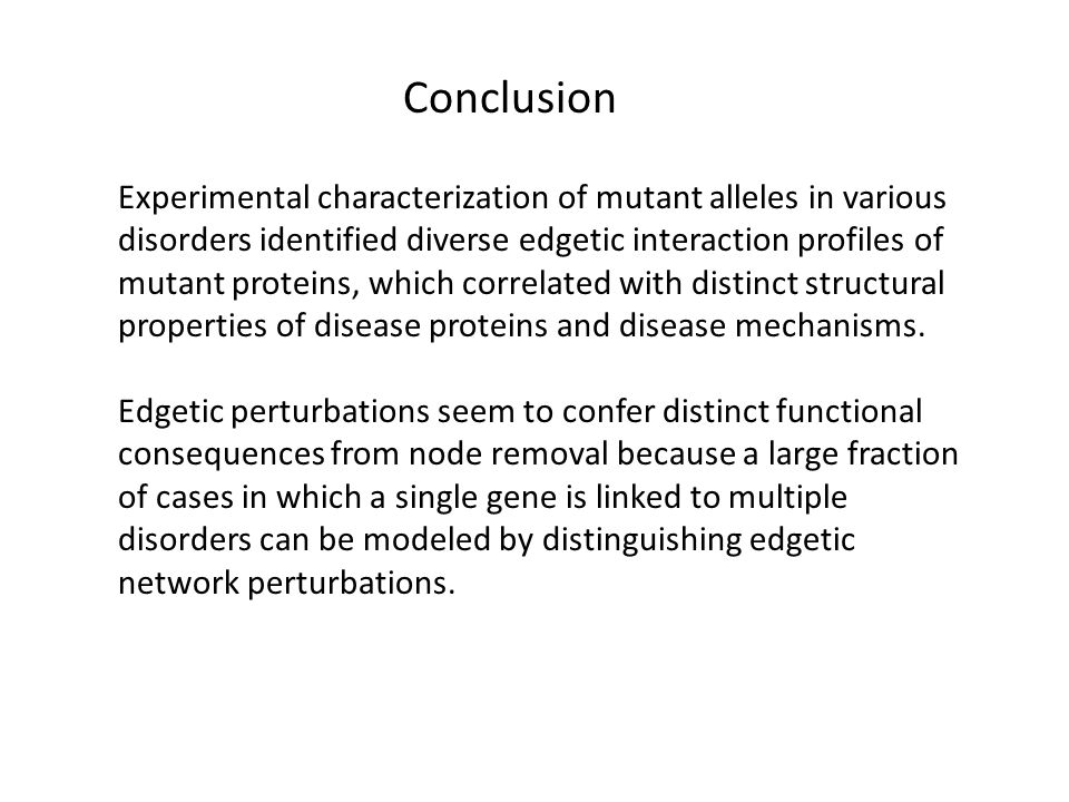 Experimental characterization of mutant alleles in various disorders identified diverse edgetic interaction profiles of mutant proteins, which correlated with distinct structural properties of disease proteins and disease mechanisms.