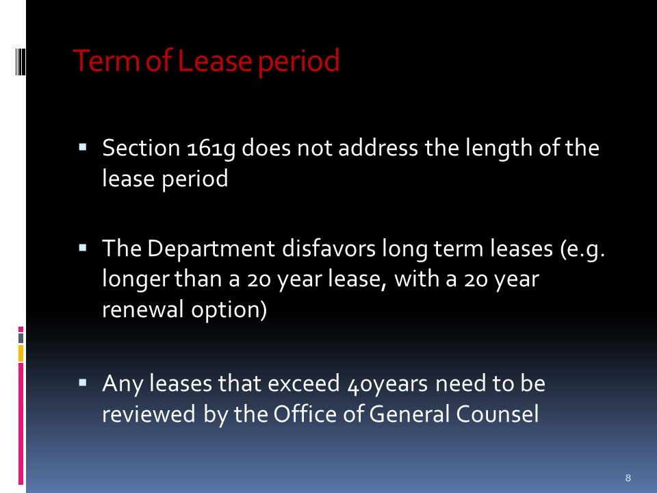 Term of Lease period  Section 161g does not address the length of the lease period  The Department disfavors long term leases (e.g. longer than a 20