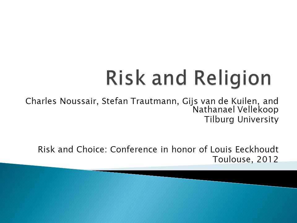 Charles Noussair, Stefan Trautmann, Gijs van de Kuilen, and Nathanael Vellekoop Tilburg University Risk and Choice: Conference in honor of Louis Eeckhoudt Toulouse, 2012